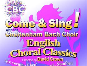 Come And Sing...English Choral Classics with the Cheltenham Bach Choir