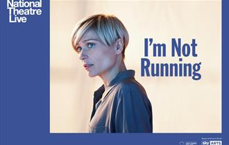 National Theatre Broadcast: I'm Not Running [12A]