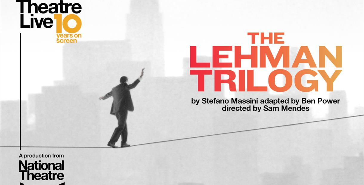 National Theatre Broadcast: The Lehman Trilogy [12A]