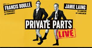 Private Parts in Cheltenham, Francis Boulle & Jamie Laing