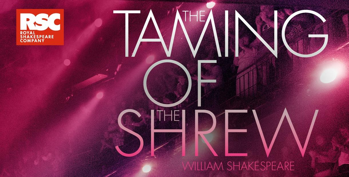 RSC: Taming of the Shrew [12A]