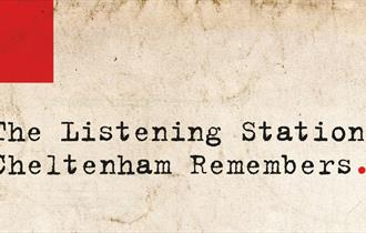 WW1 - The Listening Station: Cheltenham Remembers